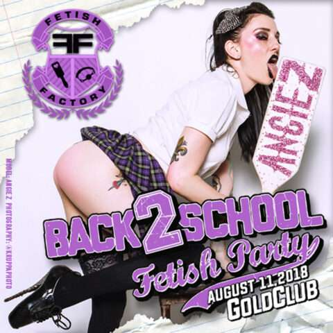 Fetish Factory Back 2 School Fetish Party 2018